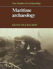 New Studies in Archaeology Ser.: Maritime Archaeology by Keith Muckelroy...