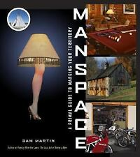 Manspace: A Primal Guide to Marking Your Territory