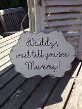 Distressed 'Daddy Wait Till You See Mummy!' personalised wedding sign plaques