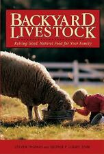 Backyard Livestock: Raising Good, Natural Food for Your Family, Third -ExLibrary