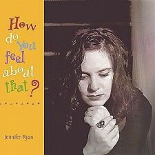 How Do You Feel About That? by Jennifer Ryan (CD, Jun-2003, Go Play Records)
