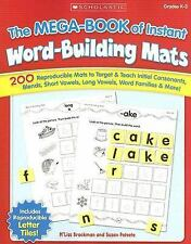 The Mega-Book of Instant Word-Building Mats : 200 Reproducible Mats to Target an