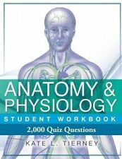 Anatomy & Physiology Student Workbook  : 2,000 Puzzles & Quizzes by Kate L...