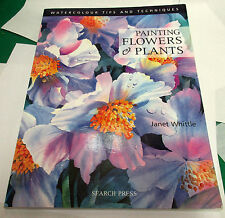 Painting Flowers and Plants by Whittle, Janet ( Au..., Whittle, Janet B0092JJTNO