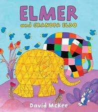 Elmer and Grandpa Eldo by David McKee (2016, Hardcover)