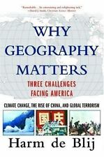 Why Geography Matters: Three Challenges Facing America: Climate Change, the Rise
