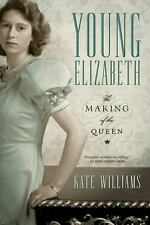 Young Elizabeth: The Making of the Queen