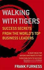 Walking With Tigers: Success Secrets from the World's Top Business Leaders, Furn