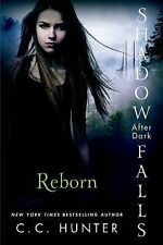 NEW Reborn Shadow Falls After Dark Series Book 1 by C. C. Hunter 2014 Paperback