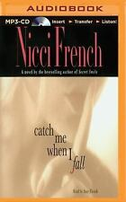 Catch Me When I Fall by Nicci French (2015, MP3 CD, Unabridged)
