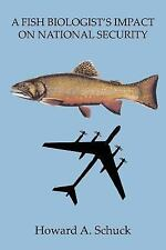 A FISH BIOLOGIST'S IMPACT ON NATIONAL SECURITY