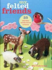 My Felted Friends - 35 adorable needle-felted animals (Paperback). 9781908170941