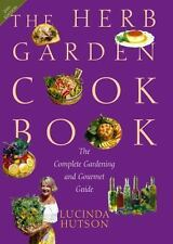 The Herb Garden Cookbook: The Complete Gardening and Gourmet Guide, Se-ExLibrary
