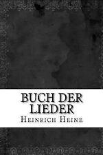 Buch der Lieder by Heinrich Heine (2016, Paperback)