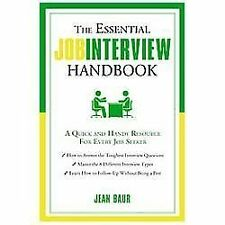 The Essential Job Interview Handbook : A Quick and Handy Resource for Every...