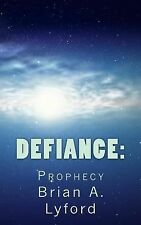 Defiance: : Prophecy by Brian Lyford (2014, Paperback)