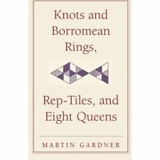 Knots and Borromean Rings, Rep-Tiles, and Eight Queens, Gardner, Martin