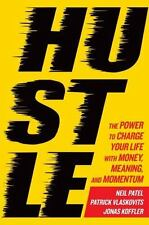 Hustle The Power to Charge Your Life With Money, Meaning, Momentum