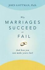 Why Marriages Succeed or Fail: And How You Can Make Yours Last, John Gottman, Go