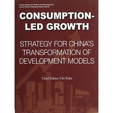 Consumption-led Growth: Strategy for China's Transformation of Development Model