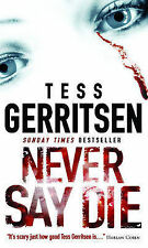 Never Say Die by Tess Gerritsen (Paperback)