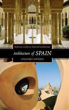 Reference Guides to National Architecture: Architecture of Spain by Alejandro...