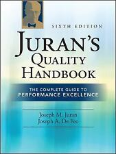 Juran's Quality : The Complete Guide to Performance Excellence by J. M. Juran...