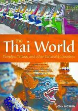 The Thai World: Temples, Tattoos and other Cultural Encounters