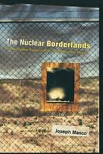 The Nuclear Borderlands – The Manhattan Project in Post–Cold War New