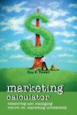 Marketing Calculator: Measuring and Managing Return on Marketing Investment, Pow