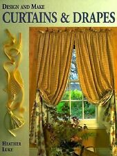 Design and Make Curtains and Drapes by Heather Luke (1996, Hardcover)