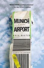 Munich Airport: A Novel by Baxter, Greg