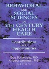 Behavioral and Social Sciences in 21st Century Health Care: Contributi-ExLibrary