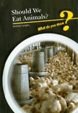 Should We Eat Animals? (What Do You Think?)-ExLibrary