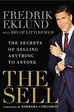 The Sell: The Secrets of Selling Anything by Fredrik Eklund (Hardcover) CXX