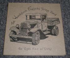 The Right Kind Of Dirty The Woodstove Flapjacks String Band~Private Bluegrass