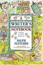 Writer's Notebook : Unlocking the Writer Within You by Ralph Fletcher (2003,...