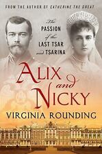 Alix and Nicky: The Passion of the Last Tsar and Tsarina Rounding, Virginia Pap