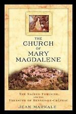 The Church of Mary Magdalene : The Sacred Feminine and the Treasure of...
