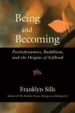 Being and Becoming : Psychodynamics, Buddhism, and the Origins of Selfhood by...