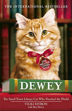 Dewey: The small-town library-cat who touched the world, Myron, Vicki, 034095395