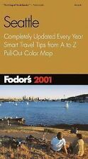 Fodor's Seattle 2001: Completely Updated Every Year, Smart Travel Tips from A to