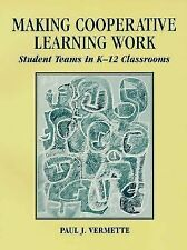 Making Cooperative Learning Work: Student Teams in K-12 Classrooms Vermette, Pa
