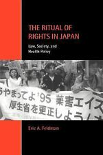 The Ritual of Rights in Japan: Law, Society, and Health Policy (Cambridge