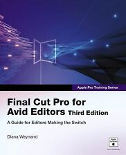 Apple Pro Training Series: Final Cut Pro for Avid Editors (3rd Edition) (Apple