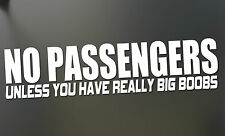 No Passengers unless you have BIG BOOBS Sticker Funny JDM Lowered Drift Euro