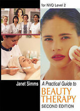 A Practical Guide to Beauty Therapy for NVQ Level 2, Simms, Janet Paperback Book