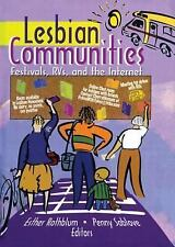 Lesbian Communities: Festivals, Rvs And the Internet