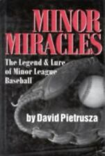 Minor Miracles: The Legend and Lure of Minor League Baseball Pietrusza, David H
