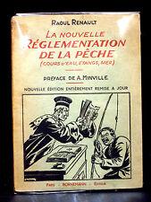 LA NOUVELLE RÈGLEMENT DE LA PÊCHE (Cours d'Eau, Étangs Mer) Raoul  RENAULT- 1952
